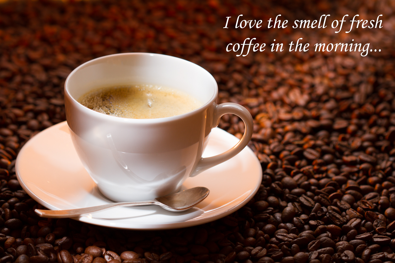 I love the smell of coffee in the morning…